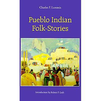 Pueblo Indian FolkStories by Lummis & Charles F.