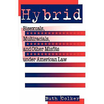 Hybrid bisexuella Multiracials och andra Misfits enligt amerikansk lag av Colker & Ruth