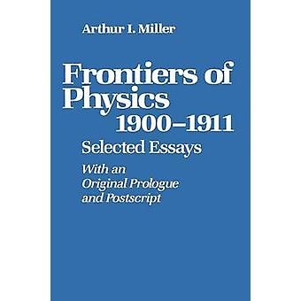 Frontiers of Physics 19001911  Selected Essays by MILLER