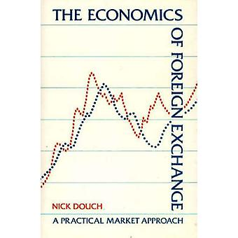 The Economics of Foreign Exchange by Douch & Nick