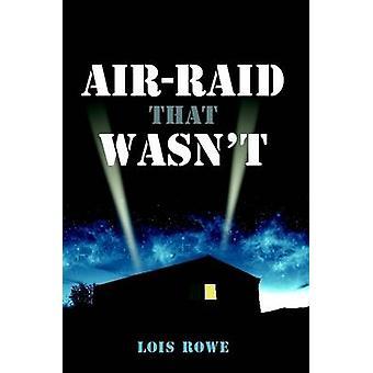 AirRaid That Wasnt by Rowe & Lois