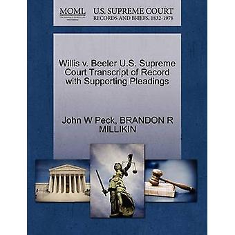 Willis v. Beeler U.S. Supreme Court Transcript of Record with Supporting Pleadings by Peck & John W