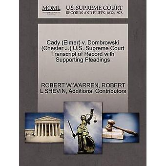 Cady Elmer v. Dombrowski Chester J. U.S. Supreme Court Transcript of Record with Supporting Pleadings by WARREN & ROBERT W