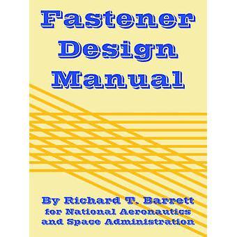Fastener Design Manual by Barrett & Richard & T.