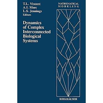 Dynamics of Complex Interconnected Biological Systems by Jennings