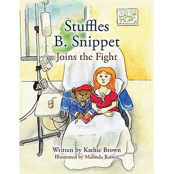 Stuffles B. Snippet Joins the Fight by Brown & Kathie