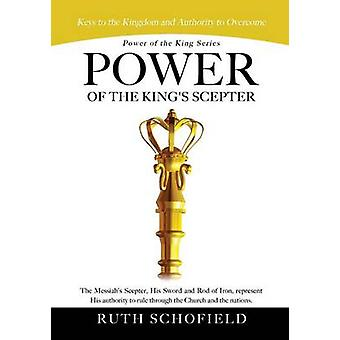 Power of the King Series Power of the Kings Scepter by Schofield & Ruth