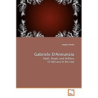 Gabriele DAnnunzio by Tumini & Angela