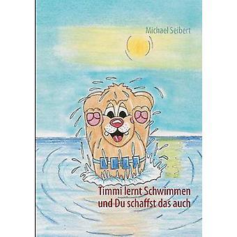 Timmi Lernt Schwimmen av Seibert & Michael
