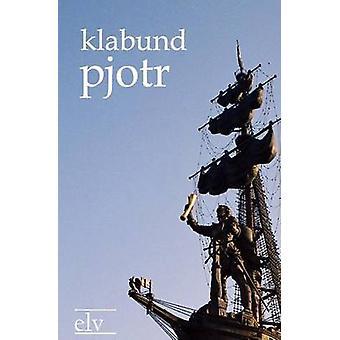 Pjotr by Klabund