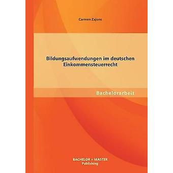 Bildungsaufwendungen Im Deutschen Einkommensteuerrecht av Zajons & Carmen