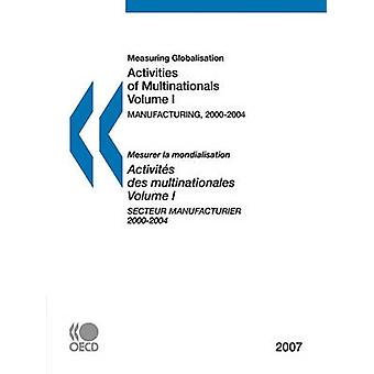 Measuring Globalisation Activities of Multinationals 2007 Volume I Manufacturing Sector by OECD Publishing