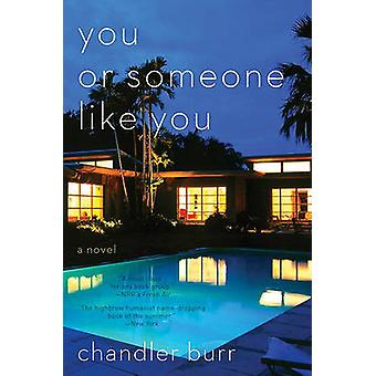 You or Someone Like You by Chandler Burr - 9780061715679 Book