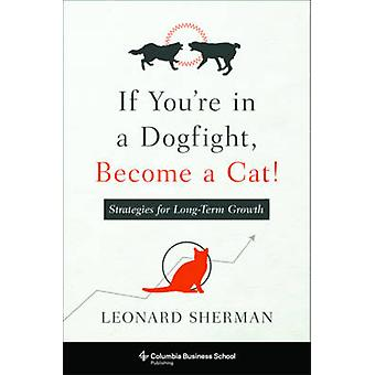 If You're in a Dogfight - Become a Cat! - Strategies for Long-Term Gro