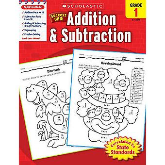 Scholastic Success with Addition & Subtraction - Grade 1 by Scholasti