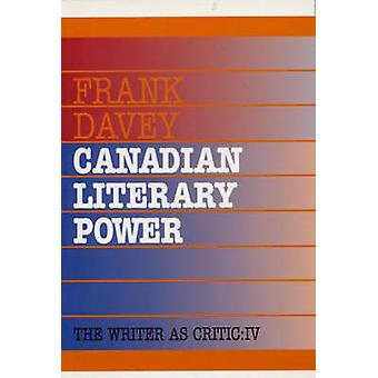 Canadian Literary Power by Frank Davey - 9780920897577 Book