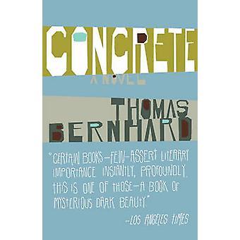 Concrete by Thomas Bernhard - David McLintock - 9781400077571 Book