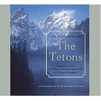 Exploration of the Tetons by David William Peterson - 9781560373032 B