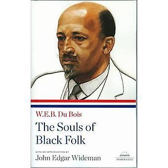 The Souls of Black Folk by W E B Du Bois - John Edgar Wideman - 97815