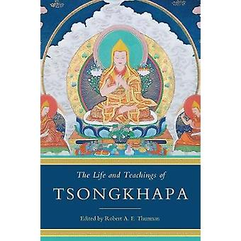 The Life and Teachings of Tsongkhapa by The Life and Teachings of Tso