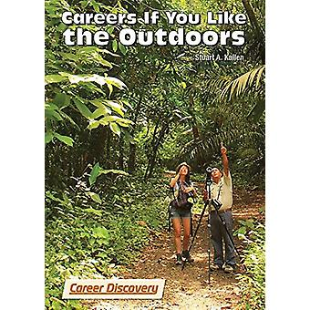 Careers If You Like the Outdoors by Stuart A Kallen - 9781682821404 B