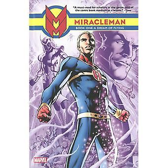 Miracleman - Book one - Dream of Flying by Alan Davis - Mick Anglo - Ga