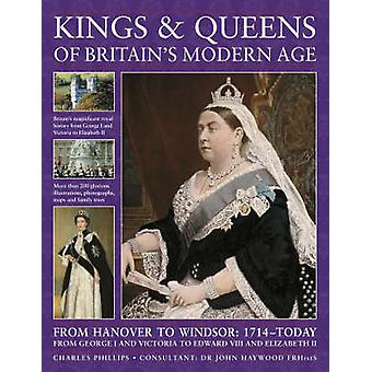 Kings and Queens of Britain's Modern Age - From Hanover to Windsor - 1