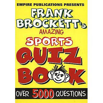 Amazing Sports Quiz Book - Over 5000 Questions by Frank Brockett - 978