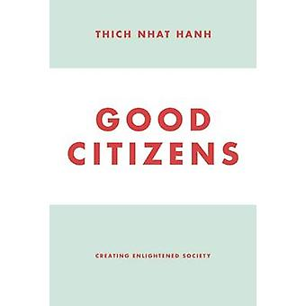 Good Citizens - Creating Enlightened Society by Thich Nhat Hanh - 9781