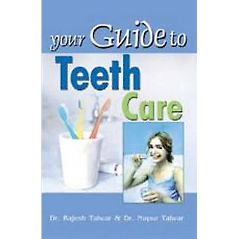 Your Guide to Teeth Care by Rajesh Talwar - Nupur Talwar - 9788120774