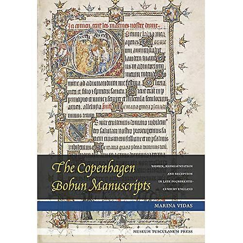 The Copenhagen Bohun Manuscripts  femmes, Representation and Receptiona in Fourteenth-Century England