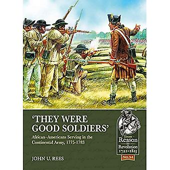 They Were Good Soldiers': African-Americans Serving in� the Continental Army, 1775-1783 (Reason to Revolution)