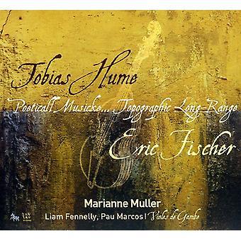 Marianne Muller - Tobaias Hume: Poeticall Musicke; Eric Fischer: Topografiske langtrækkende [CD] USA importerer