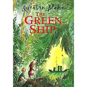 The Green Ship by Quentin Blake - Quentin Blake - 9780099253327 Book