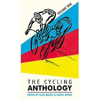 The Cycling Anthology - Volume One - Volume 1 by Lionel Birnie - Ellis