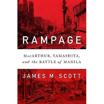 Rampage - MacArthur - Yamashita - and the Battle of Manila by Rampage -