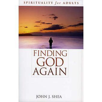 Suche nach Gott wieder - Spiritualität für Erwachsene durch John J. Shea - 97807425