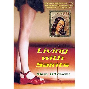 Living with Saints by Mary O'Connell - 9780802139269 Book