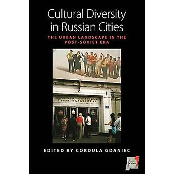 Cultural Diversity in Russian Cities - The Urban Landscape in the Post