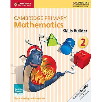 كامبريدج الابتدائي الرياضيات مهارات بناه 2 من [شري] موسلي-ي