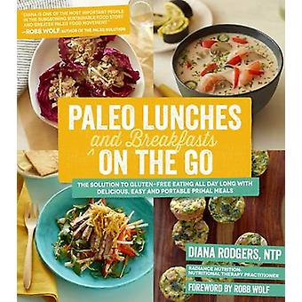 Paleo Lunches and Breakfasts on the Go by Diana Rodgers - 97816241401