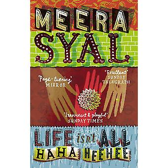 Life isn't All Ha Ha Hee Hee by Meera Syal - 9781784161187 Book
