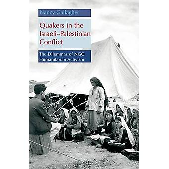 Quakers in the Israeli - Palestinian Conflict - The Dilemmas of NGO Hu