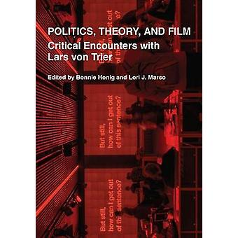 Politics - Theory - and Film - Critical Encounters with Lars von Trier