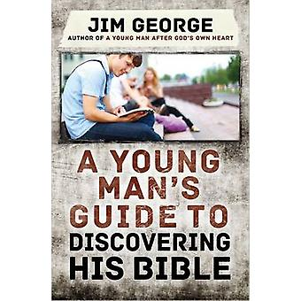 A Young Man's Guide to Discovering His Bible by Jim George - 97807369