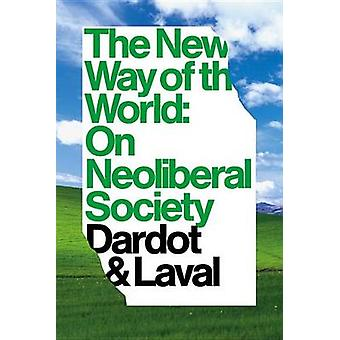 The New Way of the World - On Neoliberal Society by Pierre Dardot - Ch