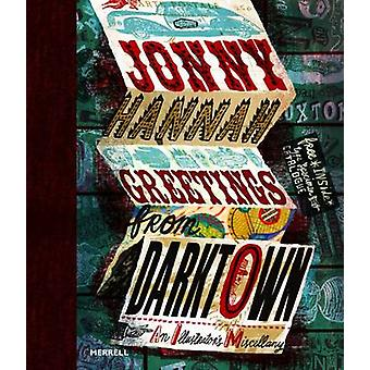 Jonny Hannah - Greetings from Darktown - An Illustrator's Miscellany by