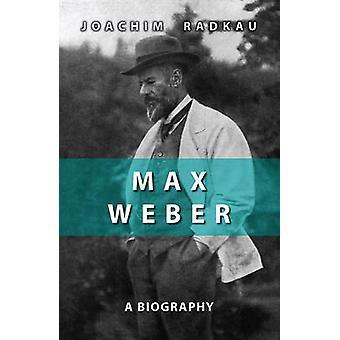 Max Weber by Joachim Radkau - 9780745641485 Book
