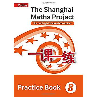 Shanghai Maths � The Shanghai Maths Project Practice Book Year 8: For the English National Curriculum