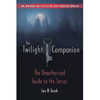 Die Twilight Companion: Komplett überarbeitet: die nicht autorisierte Führer zu der Serie
